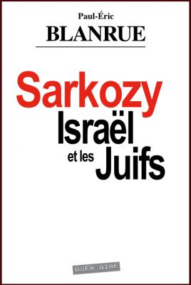 """Entrevista a Paul-Éric Blanrue, autor de """"Sarkozy, Israel y los Judíos"""""""